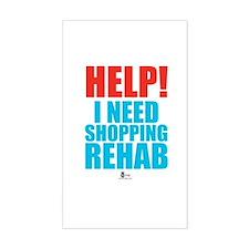Help! I need shopping rehab Rectangle Decal