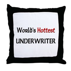 World's Hottest Underwriter Throw Pillow