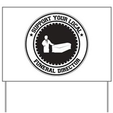 Support Funeral Director Yard Sign
