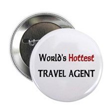 """World's Hottest Travel Agent 2.25"""" Button (10 pack"""