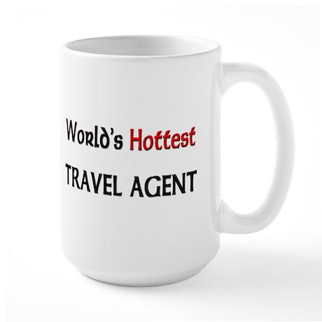 World's Hottest Travel Agent Large Mug