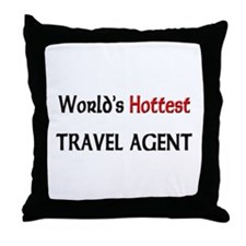 World's Hottest Travel Agent Throw Pillow