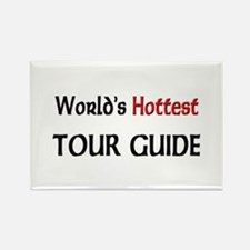 World's Hottest Tour Guide Rectangle Magnet