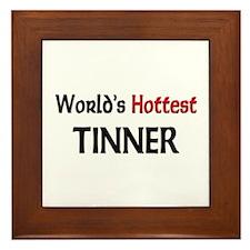 World's Hottest Tinner Framed Tile