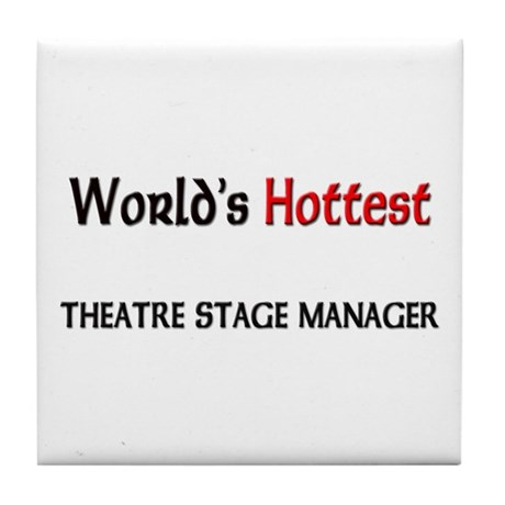 World's Hottest Theatre Stage Manager Tile Coaster