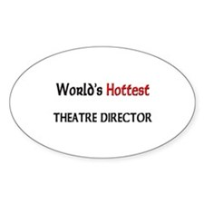 World's Hottest Theatre Director Oval Stickers