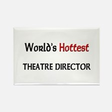 World's Hottest Theatre Director Rectangle Magnet