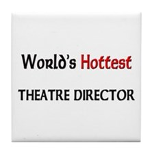 World's Hottest Theatre Director Tile Coaster