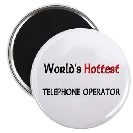 "World's Hottest Telephone Operator 2.25"" Magnet (1"