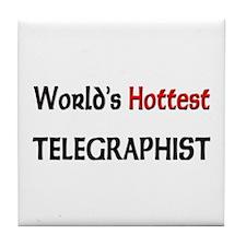 World's Hottest Telegraphist Tile Coaster