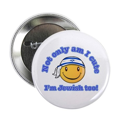 """Not only am I perfect I'm Jewish too! 2.25"""" Button"""