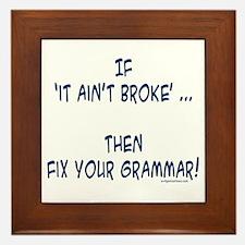 Fix your broken grammar Framed Tile