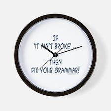 Fix your broken grammar Wall Clock