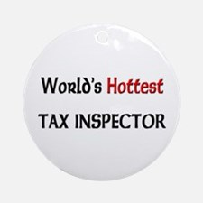 World's Hottest Tax Inspector Ornament (Round)