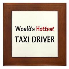 World's Hottest Taxi Driver Framed Tile