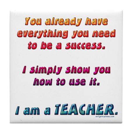 Everything you need teacher Tile Coaster