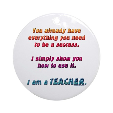 Everything you need teacher Ornament (Round)