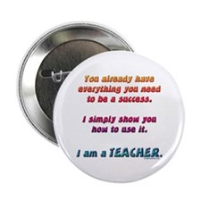 """Everything you need teacher 2.25"""" Button"""
