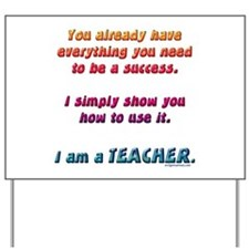 Everything you need teacher Yard Sign