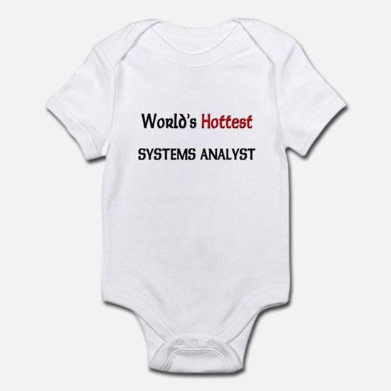 World's Hottest Systems Analyst Infant Bodysuit