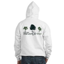 Will Work For Trees Hoodie