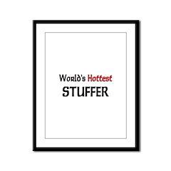 World's Hottest Stuffer Framed Panel Print