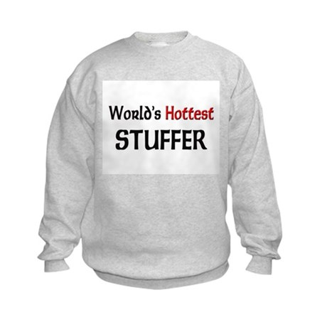World's Hottest Stuffer Kids Sweatshirt