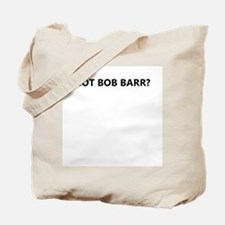 Got Barr? Tote Bag
