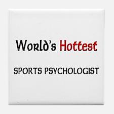 World's Hottest Sports Psychologist Tile Coaster