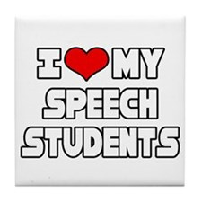 """I Love My Speech Students"" Tile Coaster"