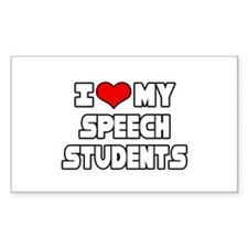 """""""I Love My Speech Students"""" Rectangle Decal"""