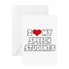 """I Love My Speech Students"" Greeting Card"