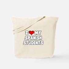 """""""I Love My Spanish Students"""" Tote Bag"""