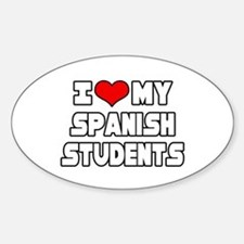 """I Love My Spanish Students"" Oval Decal"