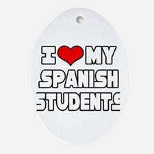 """I Love My Spanish Students"" Oval Ornament"