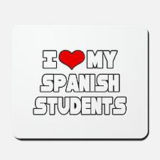 """I Love My Spanish Students"" Mousepad"