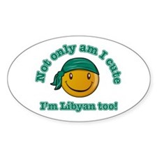 Not only am I cute I'm Libyan too! Oval Decal