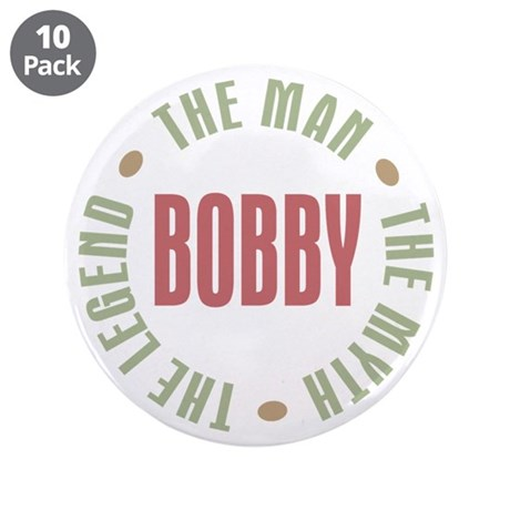 "Bobby Man Myth Legend 3.5"" Button (10 pack)"