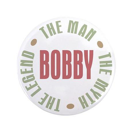 "Bobby Man Myth Legend 3.5"" Button (100 pack)"
