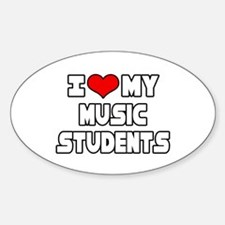 """I Love My Music Students"" Oval Decal"
