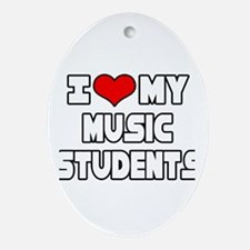 """I Love My Music Students"" Oval Ornament"