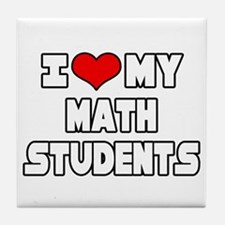 """I Love My Math Students"" Tile Coaster"