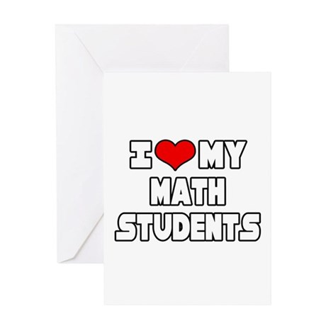"""I Love My Math Students"" Greeting Card"