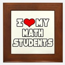 """I Love My Math Students"" Framed Tile"
