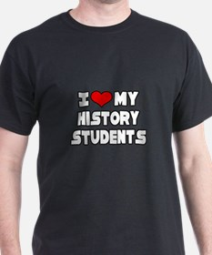 """I Love My History Students"" T-Shirt"
