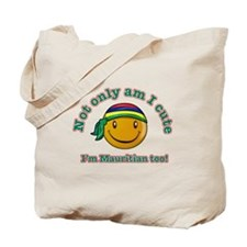 Not only am I cute I'm Mauritian too! Tote Bag