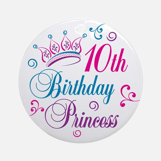 10th Birthday Princess Ornament (Round)