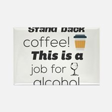 Stand back coffee! This is a job for alcoh Magnets