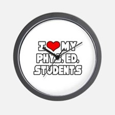 """""""I Love My Phys.Ed. Students"""" Wall Clock"""