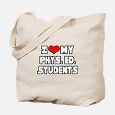 """I Love My Phys.Ed. Students"" Tote Bag"